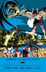 Grandes autores de Batman: Dennis O'Neil y Neal Adams - Los padres del demonio