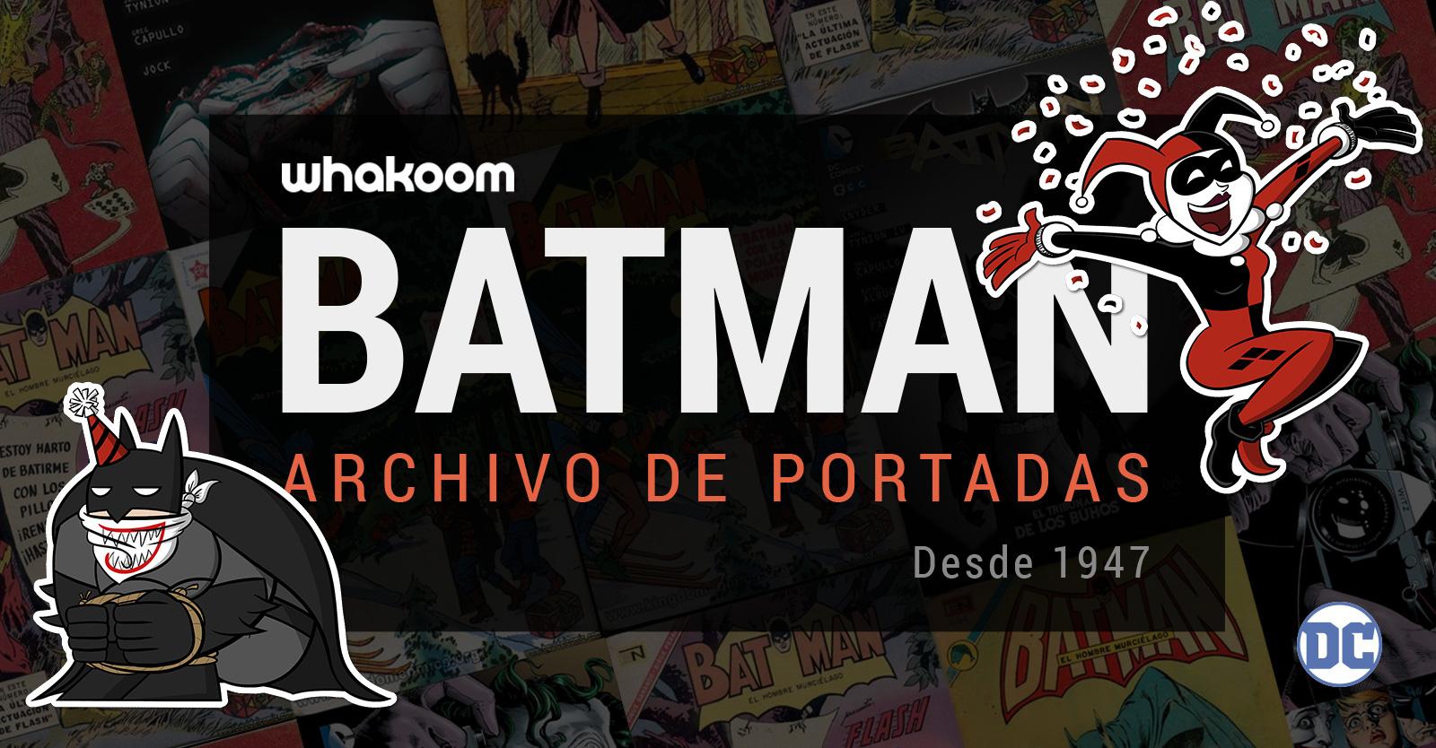 Batman Day 2017 - Whakoom presenta... ¡Batman - Archivo de portadas (desde 1947)!