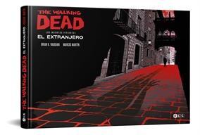 The Walking Dead (Los muertos vivientes): El extranjero - Edición especial a la venta en abril