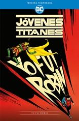 Jóvenes Titanes: Tercera temporada – Yo fui Robin