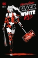 Harley Quinn: Black, White and Red