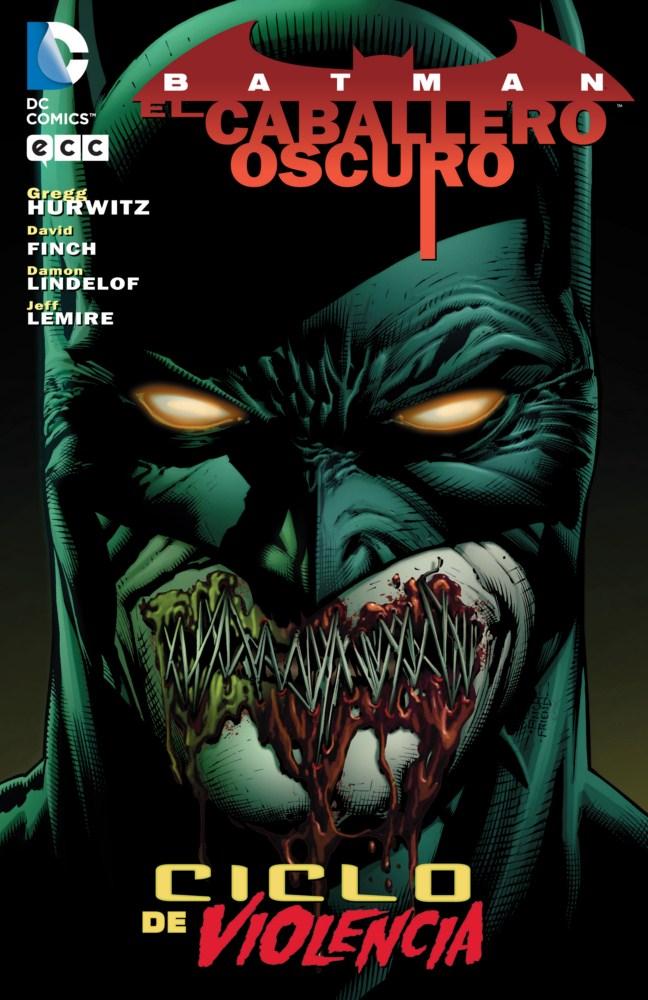 Batman El Caballero Oscuro Ciclo de Violencia segunda edicin