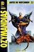 Antes de Watchmen: Ozymandias núm. 04  (de 6)