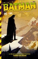 Batman: Ruta a Tierra de Nadie vol. 01 (de 2)