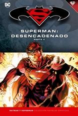 Batman y Superman - Colección Novelas Gráficas número 15: Superman: Desencadenado (Parte 2)