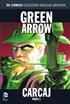 Colección Novelas Gráficas núm. 41: Green Arrow: Carcaj Parte 1