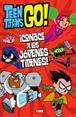 Teen Titans Go! Conoce a los Jóvenes Titanes