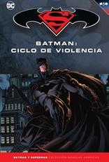 Batman y Superman - Colección Novelas Gráficas núm. 24: Batman: Ciclo de violencia