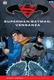 Batman y Superman - Colección Novelas Gráficas núm. 23: Superman/Batman: Venganza