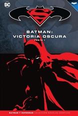 Batman y Superman - Colección Novelas Gráficas núm. 32: Batman: Victoria oscura (Parte 1)