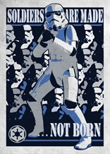Displate - STAR WARS / Galactic Propaganda 10 -  Soldiers Are Made Not Born