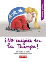 ¡No caigáis en la Trumpa! 60 viñetas de prensa (Akal)
