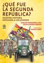 ¿Qué fue la Segunda República? Nuestra historia explicada a los jóvenes (Akal)