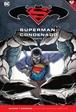 Batman y Superman - Colección Novelas Gráficas núm. 68: Superman: Condenado Parte 1