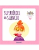 Un mundo de emociones núm. 08: La serenidad - Superhéroes del silencio