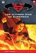 Batman y Superman - Colección Novelas Gráficas núm. 79: Superman: Los últimos días de Superman 1