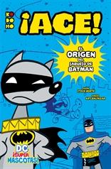 DC Supermascotas: ¡Ace! - El origen del sabueso de Batman
