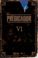 Predicador vol. 06 (Edición deluxe)